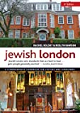 Jewish London, 3rd Edition: A Comprehensive Guidebook for Visitors and Londoners