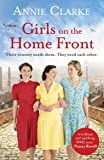 Girls on the Home Front: An inspiring wartime story of friendship and courage