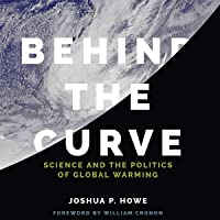 Behind the Curve: Science and the Politics of Global Warming: Weyerhaeuser Environmental Books