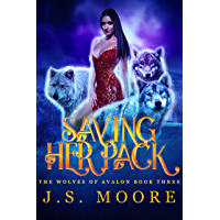 Saving Her Pack: The Wolves of Avalon, Book 3 (English Edition)
