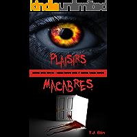 Suspense kindle français - Thriller français kindle et suspense thriller français ; Plaisirs Macabres (French Edition)