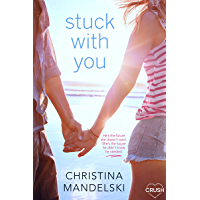 Stuck With You (First Kiss Hypothesis Book 3)