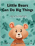 Little Bears Can Do Big Things: Growth Mindset (Growth Mindset Series Book 3) (English Edition)