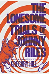 The Lonesome Trials of Johnny Riles (A Strattford County Yarn)