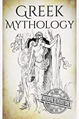 Greek Mythology: A Concise Guide to Ancient Gods, Heroes, Beliefs and Myths of Greek Mythology (Greek Mythology - Norse Mythology - Egyptian Mythology - Celtic Mythology Book 1) Kindle Edition
