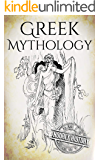 Greek Mythology: A Concise Guide to Ancient Gods, Heroes, Beliefs and Myths of Greek Mythology (Greek Mythology - Norse…