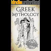 Greek Mythology: A Concise Guide to Ancient Gods, Heroes, Beliefs and Myths of Greek Mythology (Greek Mythology - Norse…