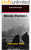 Bloody Kharkov I: February 1943 (Bloodied Wehrmacht)