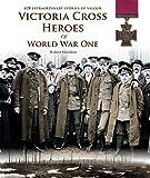 Victoria Cross Heroes of World War One
