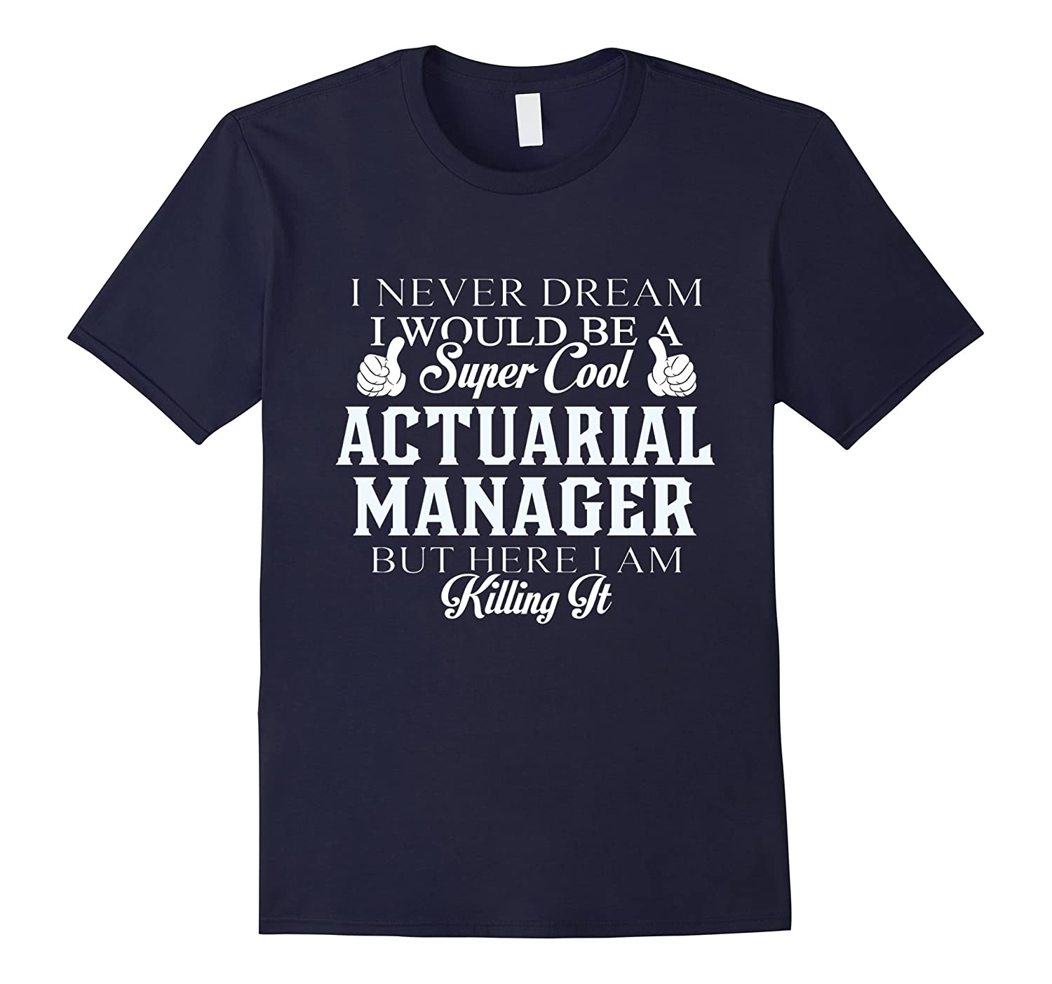 Dreamed would be super cool Actuarial manager killing it-Vaci