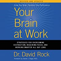 Your Brain at Work, Revised and Updated: Strategies for Overcoming Distraction, Regaining Focus, and Working Smarter All…