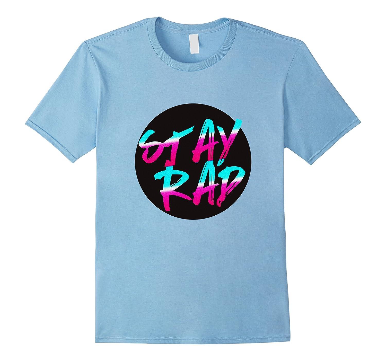Stay Rad T Shirt-Vaci