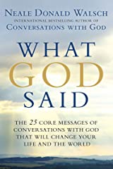 What God Said: The 25 Core Messages of Conversations with God That Will Change Your Life and th e World Paperback