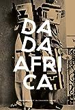 Dada Africa: Sources et influences extra-occidentales