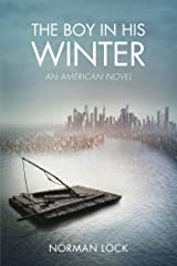 The Boy in His Winter: An American Novel (The American Novels) Kindle Edition