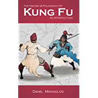 The History and Philosophy of Kung Fu: an Introduction (English Edition)