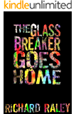 The Glassbreaker Goes Home (The King Henry Tapes)