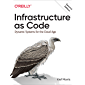 Infrastructure as Code: Dynamic Systems for the Cloud Age