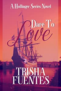 Dare To Love (A Hollinger Series Novel Book 1)