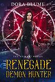 The Renegade Demon Hunter: The Shikari Series