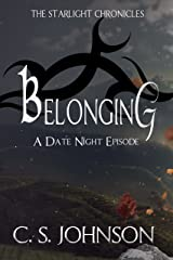 Belonging: A Date Night Episode of the Starlight Chronicles Kindle Edition
