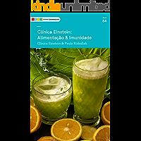 Clínica Einstein - Alimentação e Imunidade: Tá na Mesa