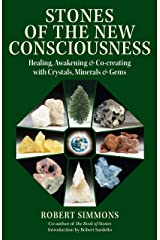 Stones of the New Consciousness: Healing, Awakening and Co-creating with Crystals, Minerals and Gems Paperback