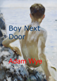 Boy Next Door (Adam Wye Gay Romance Book 1) (English Edition)