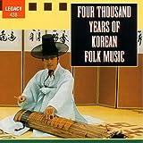Four Thousand Years of Korean Folk Music