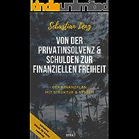 Von der Privatinsolvenz & Schulden zur finanziellen Freiheit: Der Finanzplan mit Struktur & System