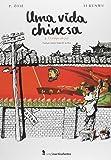 Uma Vida Chinesa. O Tempo do Pai - Volume 1