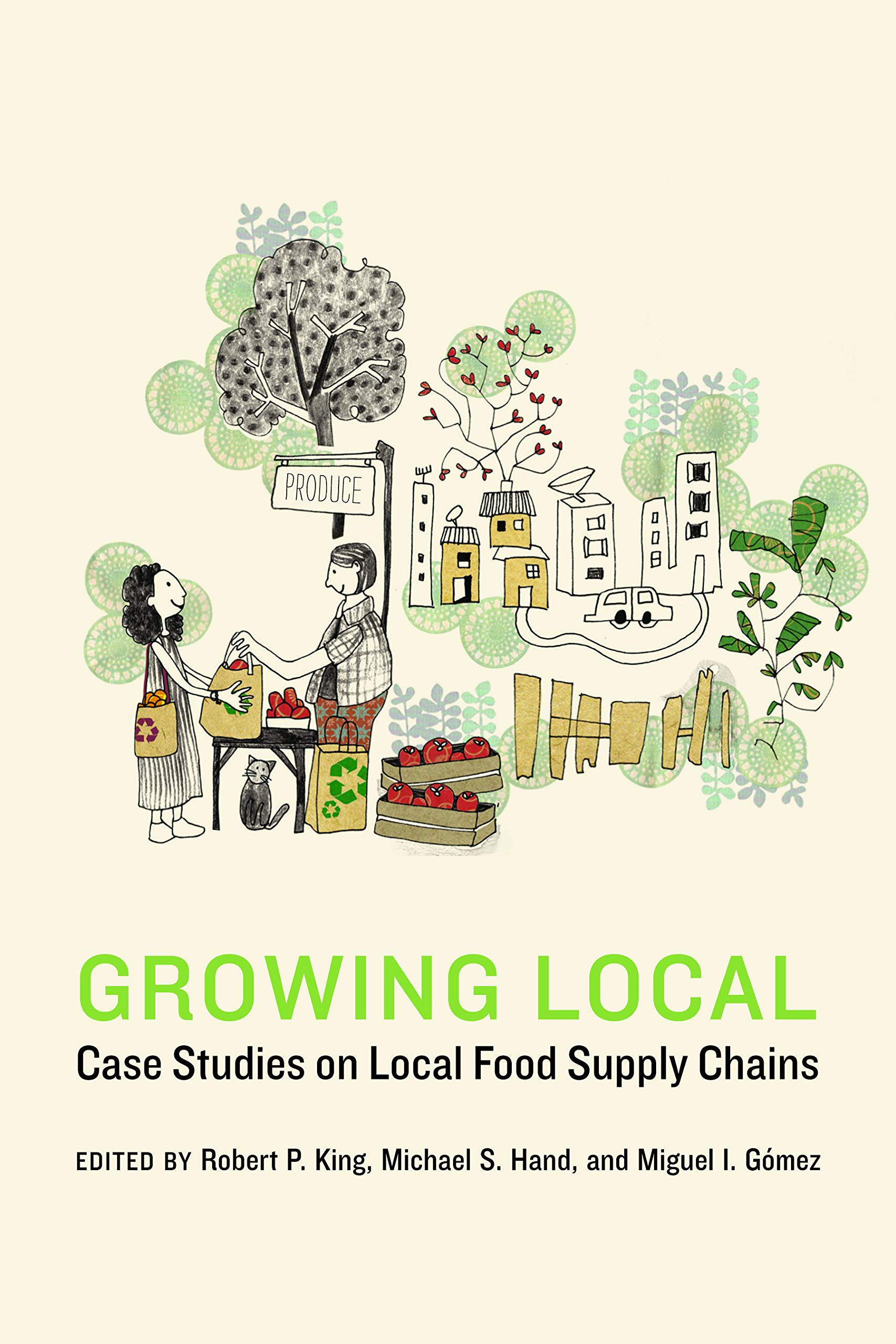 Growing Local: Case Studies on Local Food Supply Chains (Our Sustainable Future) by University of Nebraska Press