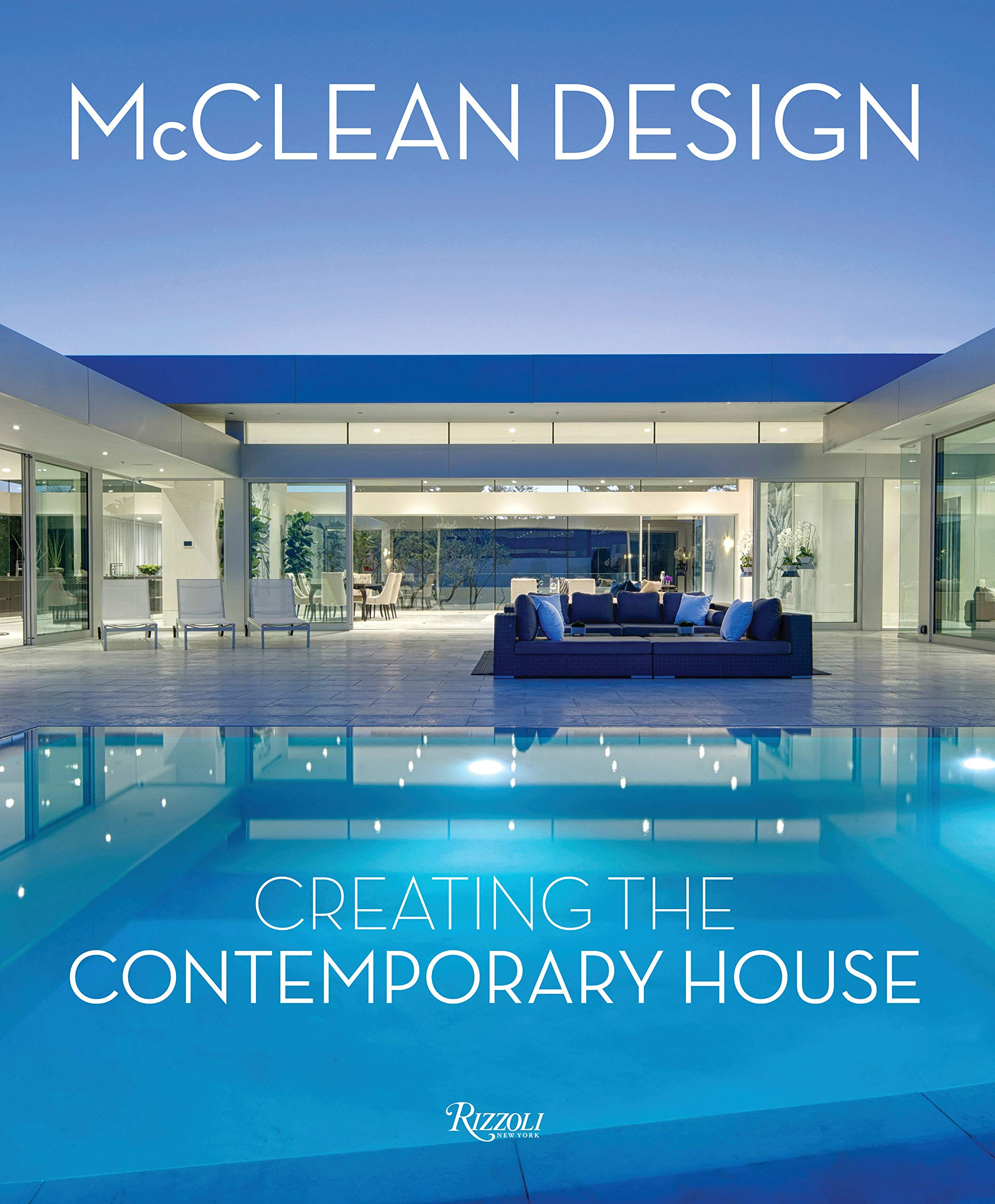 McClean Design: Creating the Contemporary House by Rizzoli