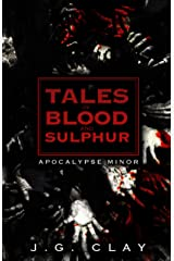 Tales Of Blood And Sulphur: Apocalypse Minor (The Tales of Blood And Sulphur Book 1) Kindle Edition