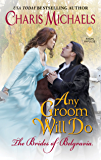 Any Groom Will Do (The Brides of Belgravia Book 1)