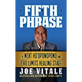 The Fifth Phrase: he Next Ho'oponopono and Zero Limits Healing Stage