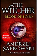 Blood of Elves: Witcher 1 – Now a major Netflix show (The Witcher Book 3) Kindle Edition