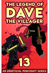 Dave the Villager 13: An Unofficial Minecraft Book (The Legend of Dave the Villager) Kindle Edition