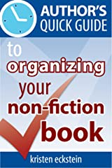 Author's Quick Guide to Organizing Your Non-Fiction Book Kindle Edition