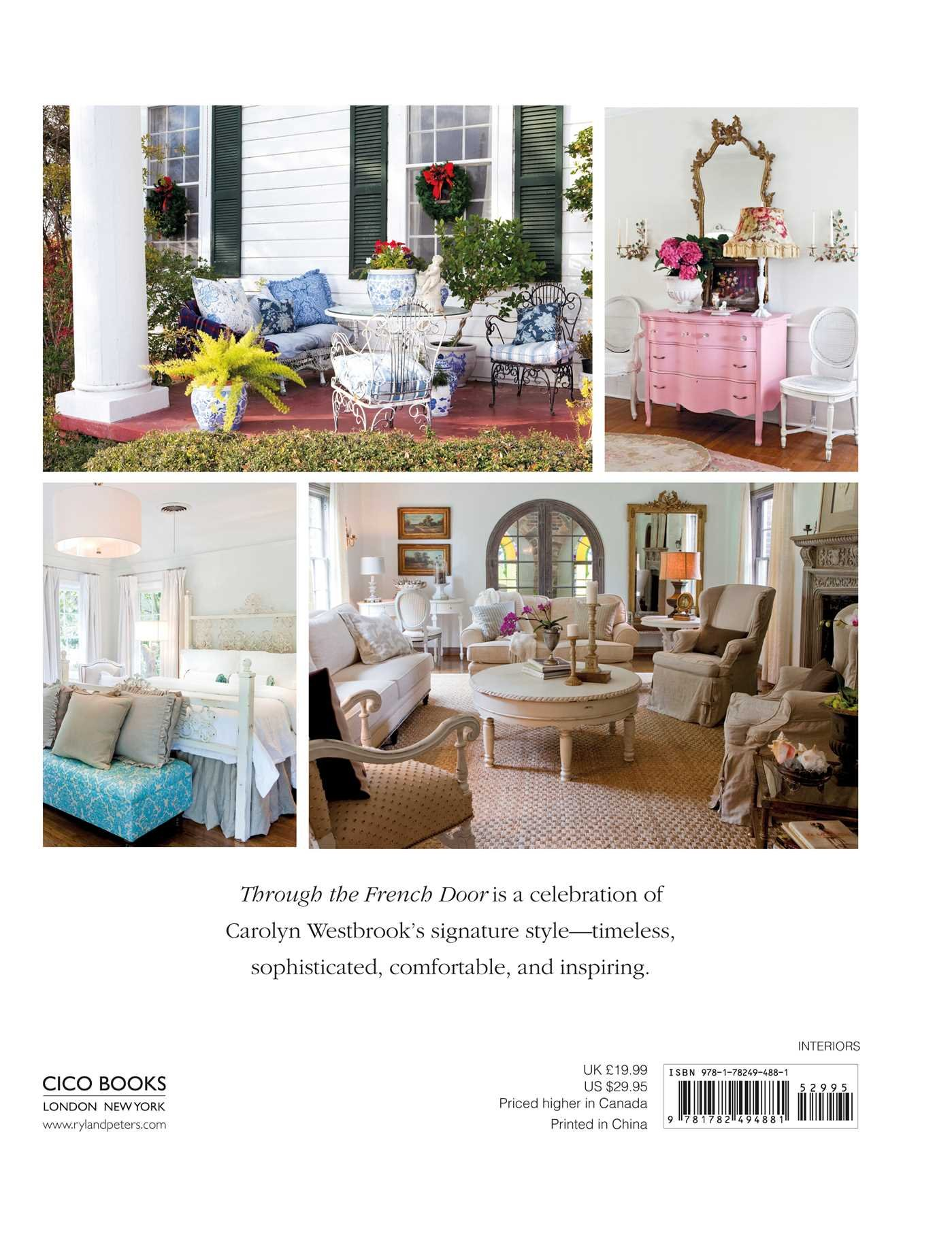 Charmant Amazon.com: Through The French Door: Romantic Interiors Inspired By Classic  French Style (9781782494881): Carolyn Westbrook: Books
