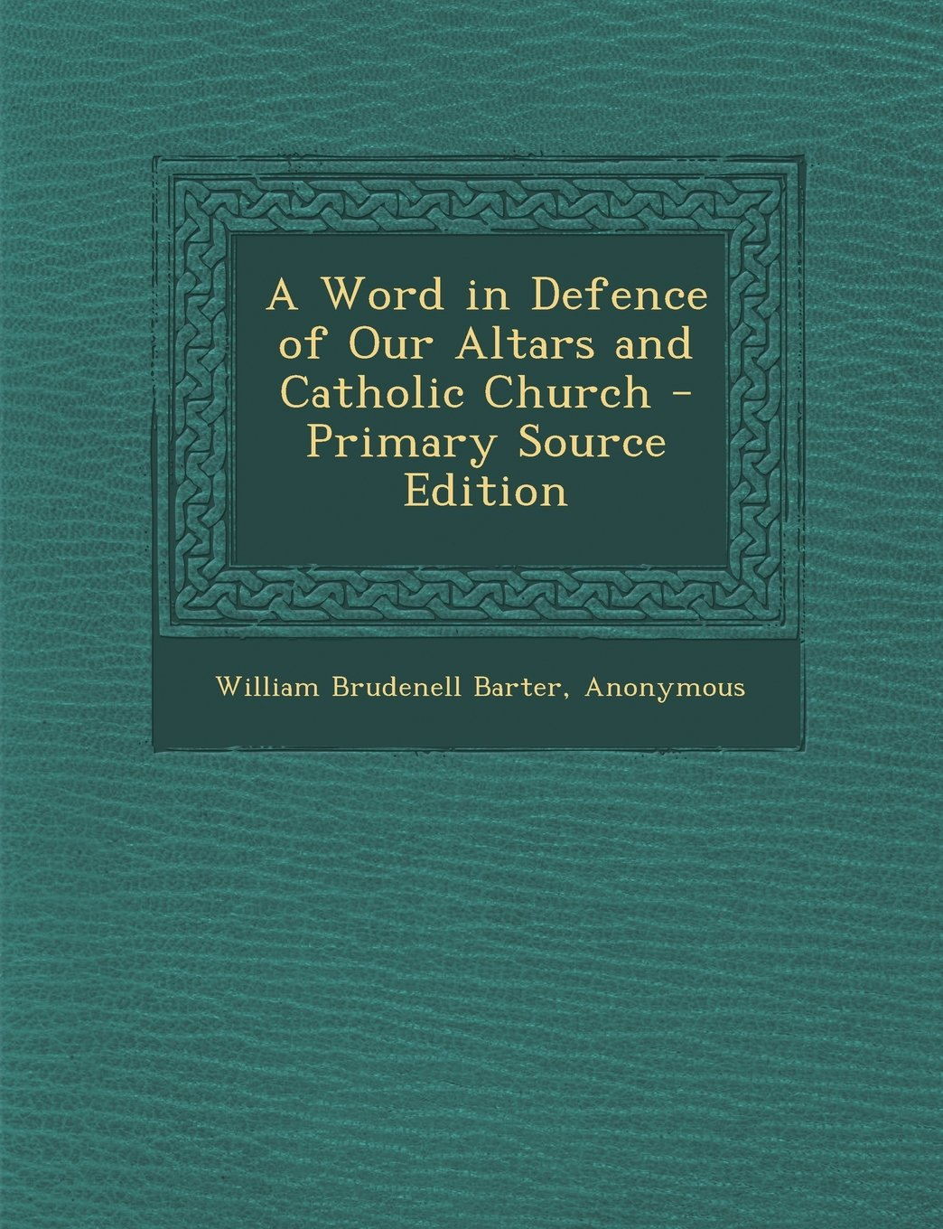 Download A Word in Defence of Our Altars and Catholic Church pdf epub