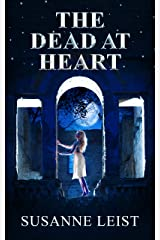 THE DEAD AT HEART: Book Three of The Dead Game Series Kindle Edition