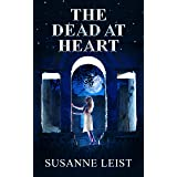 THE DEAD AT HEART: Book Three of The Dead Game Series