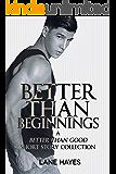 Better Than Beginnings: A Better Than Good Short Story Collection (Better Than Stories Book 5)