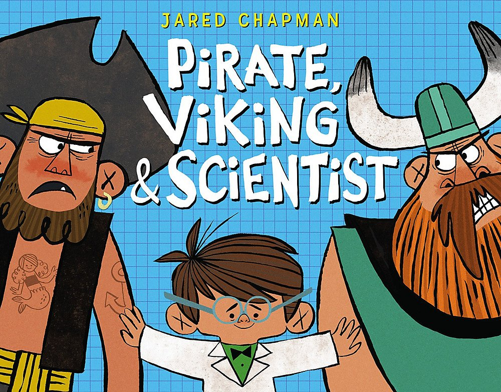 Pirate, Viking & Scientist by Jared Chapman