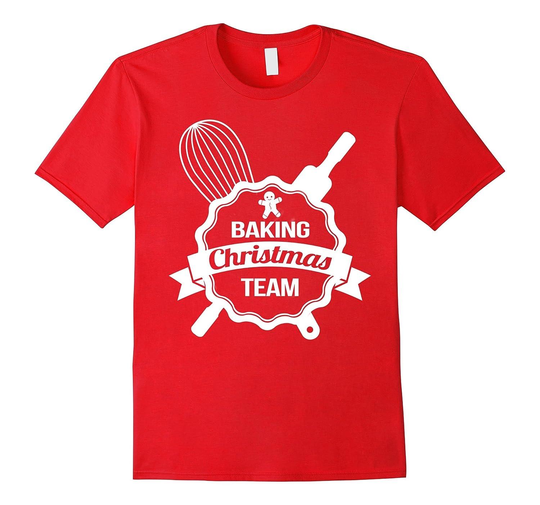 Christmas Baking Team TShirt Funny Holiday Cookies T-Shirt-RT