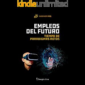 Empleos del Futuro: Tiempo de Paradigmas Rotos (Spanish Edition)