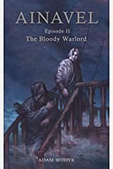 Ainavel: Episode 2 - The Bloody Warlord Kindle Edition