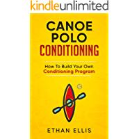 Canoe Polo Conditioning: How To Build Your Own