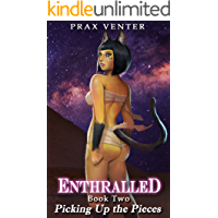 Enthralled: Book 2: Picking Up the Pieces